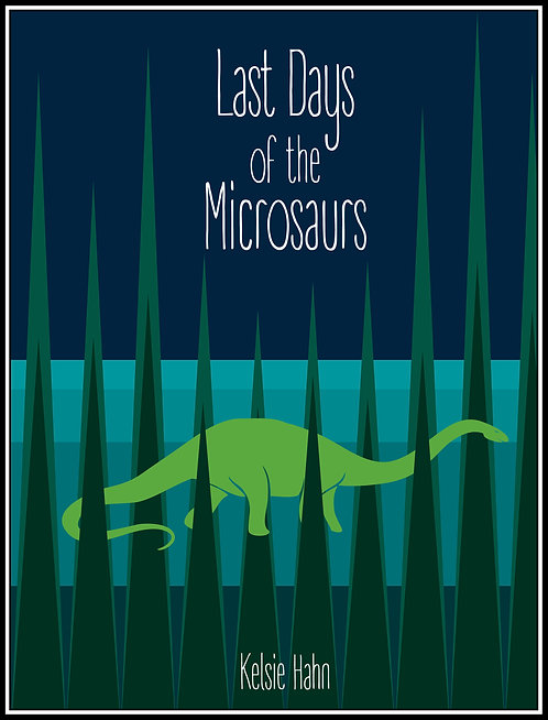 Last Days of the Microsaurs by Kelsie Hahn