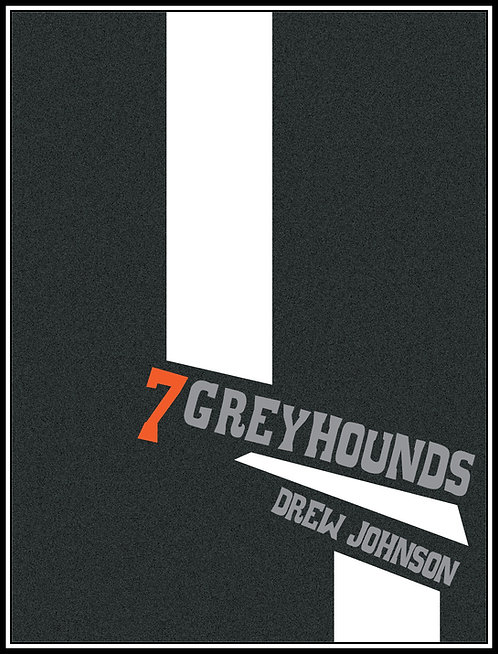 7 Greyhounds by Drew Johnson