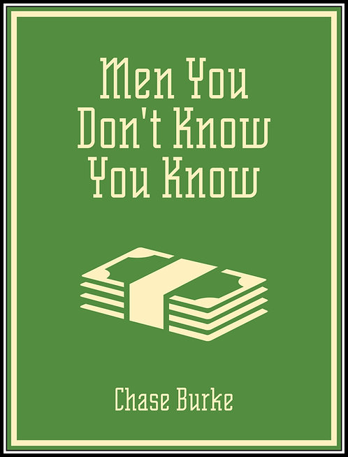 Men You Don't Know You Know by Chase Burke