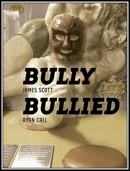 Bully/Bullied by James Scott & Ryan Call