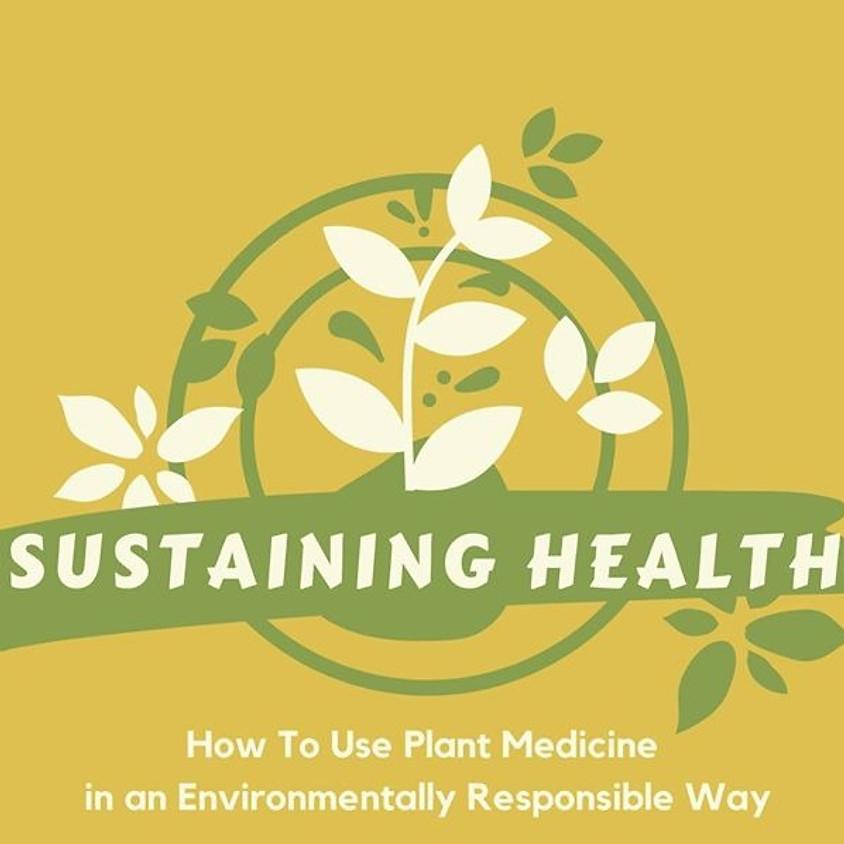 Sustaining Health - Environmentally Friendly Herbalism