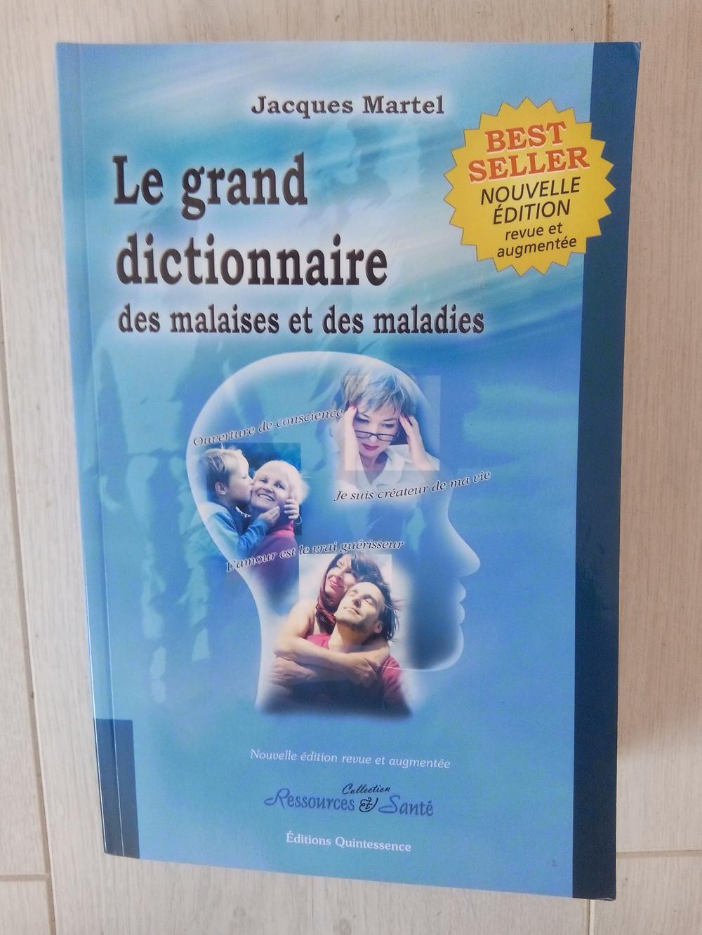 Couverture du livre Le grand dictionnaire des malaises et des maladies de Jacques Martel