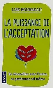 """Couverture du livre """" La puissance de l'acceptation """" de Lise Bourbeau"""