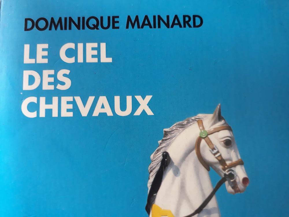 """Une partie de la couverture du livre """" Le ciel des chevaux """" de Dominique Mainard"""