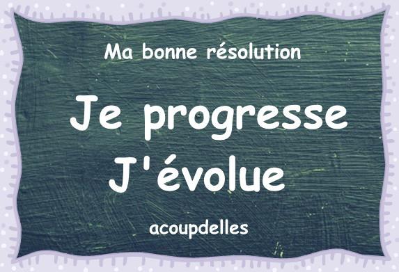 Ma bonne résolution: Je progresse J'évolue