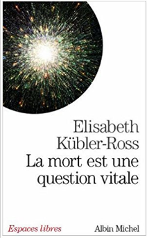 Couverture du livre de Elisabeth Kübler-Ross: La mort est une question vitale