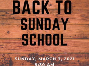 Welcome Back to Sunday School - March 7, 2021!