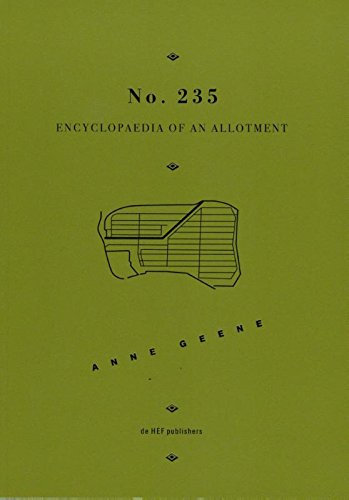 No 235 Encyclopedia Of An Allotment by Anne Geene