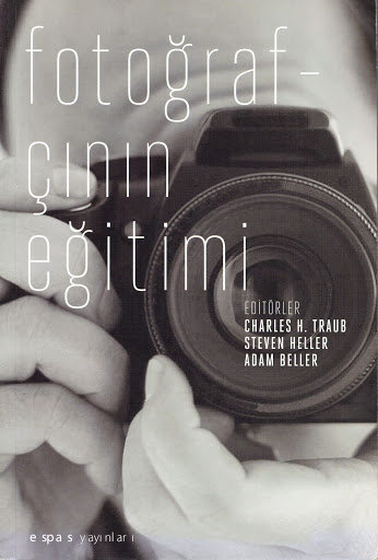 Fotorafçının Eğitimi by Adam Beller , Steven Heller , Charles H. Traub