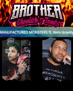 MANUFACTURED MONSTERS ft. Xero Gravity.png