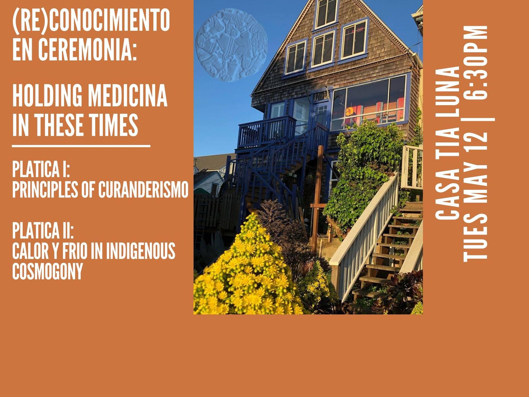 ReConocimiento en Ceremonia: Holding Medicina In These Times - A Platica by Estela Roman May 12