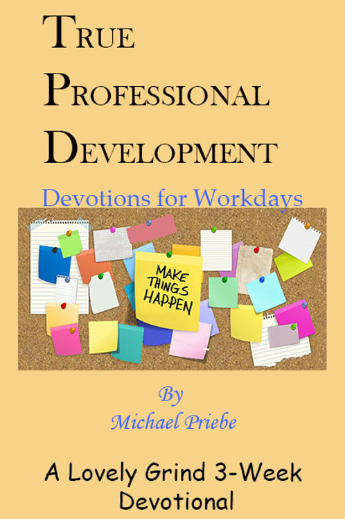 True Professional Development: A Workday Devotional