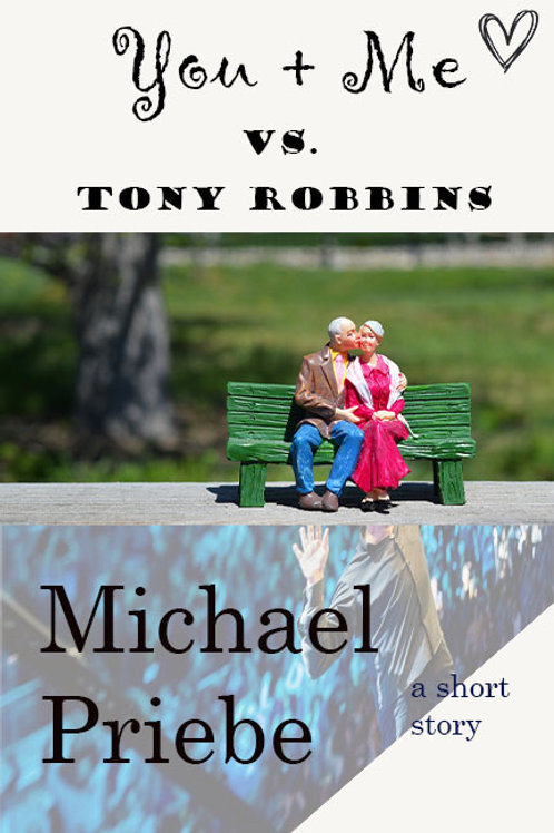 You & Me Versus Tony Robbins: A Short Story