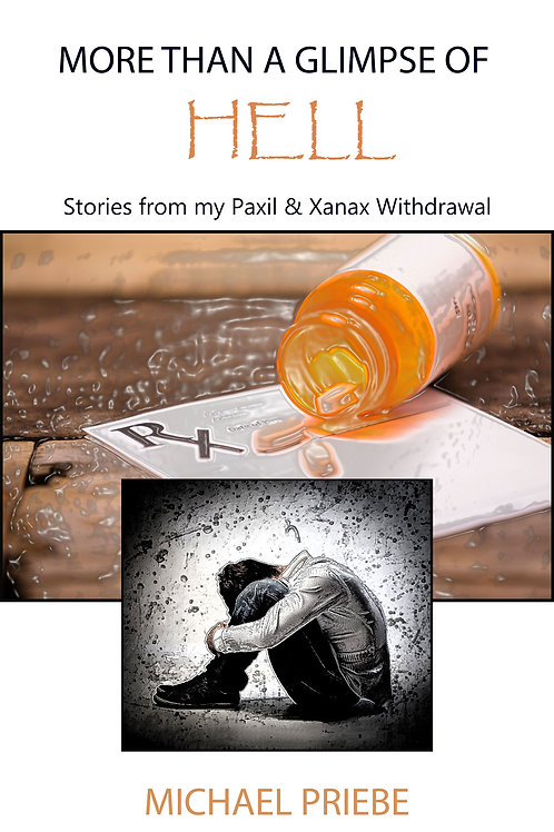 More Than a Glimpse of Hell: Stories from My Paxil & Xanax Withdrawal