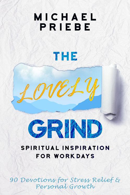 The Lovely Grind: Spiritual Inspiration for Workdays