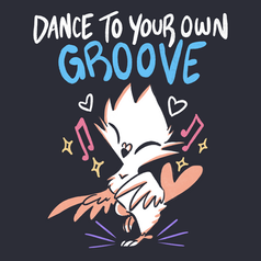 Dance To Your Own Groove