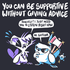 You Can Be Supportive Without Giving Advice