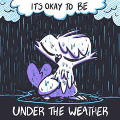 It's Okay To Be Under The Weather