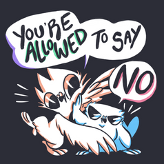 You're Allowed To Say No
