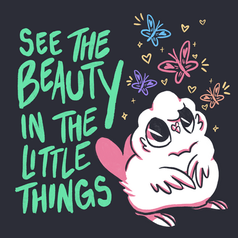 See The Beauty In The Little Things