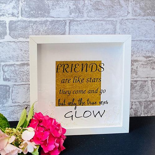 Friends.......Glow...