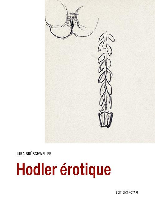 Jura Brüschweiler – Hodler érotique