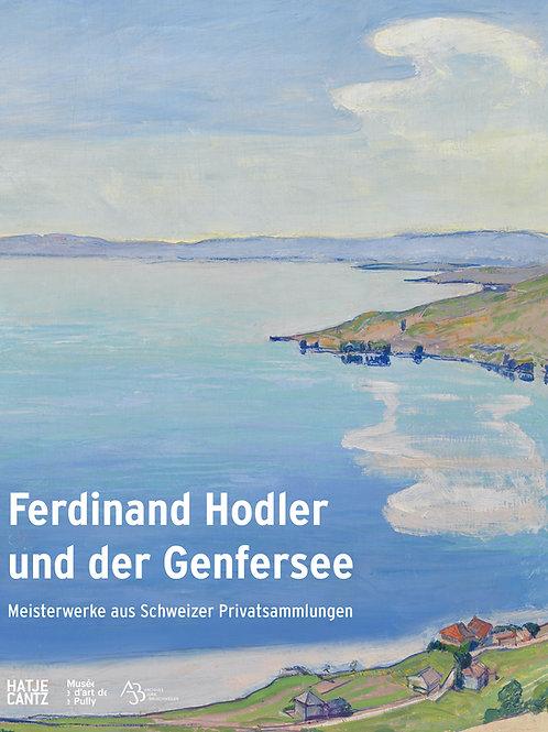 Ferdinand Hodler und der Genfersee. Meisterwerke aus Schweizer Privatsammlungen