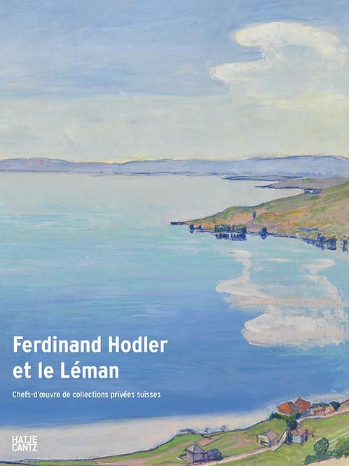 Ferdinand Hodler et le Léman. Chefs-d'oeuvre de collections privées suisses