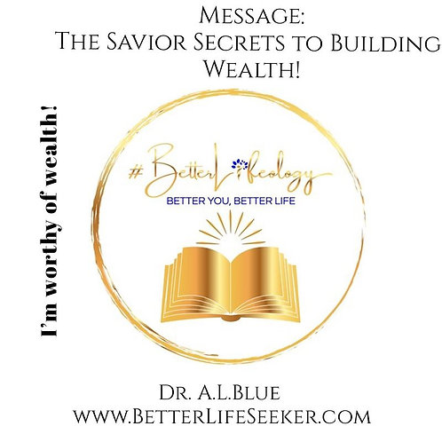 The Savior Secrets to Building Wealth!