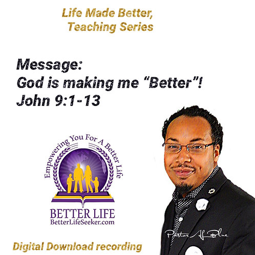 God is making me BETTER! single teaching (Digital download message)