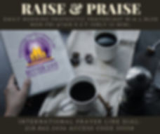 Join us in the am as we Raise and Praise