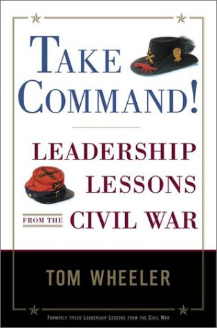 American Civil War Round Table UK / Book Review / Take Command Leadership lessons from the civil war