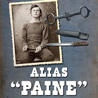 "Alias ""Paine"": Lewis Thornton Powell, the Mystery Man of the Lincoln Conspiracy"