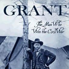 Grant - The Man Who Won the Civil War