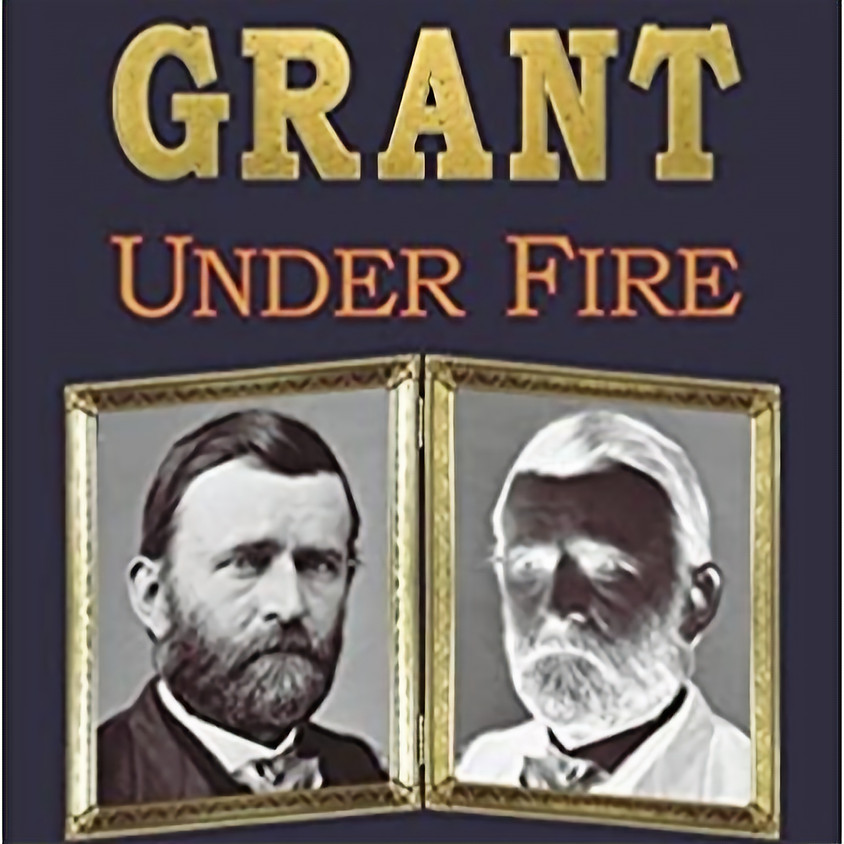 General U.S. Grant Under Fire - Speaker Joseph Rose