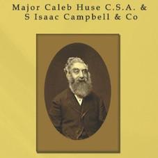 Major Caleb Huse CSA and S Isaac Campbell and Co