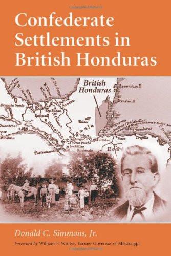 American Civil War Round Table UK / Book Review / Confederate Settlements in British Honduras