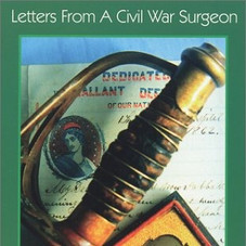 Letters from a Civil War Surgeon: Dr. William Child of the Fifth New Hampshire Volunteers