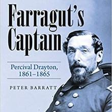 Farragut's Captain - Percival Drayton 1861-1865 by Peter Barratt