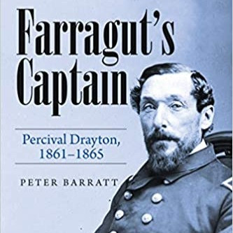 Farragut's Captain - Percival Drayton 1861-1865 by Peter Barratt