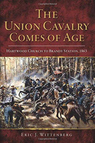 American Civil War Round Table UK / Book Review / The  Union Cavalry Comes of Age
