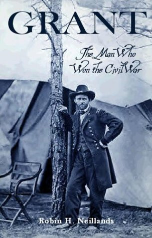 American Civil War Round Table UK / Book Review / Grant - the Man who won the civil war