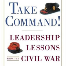 Take Command! Leadership Lessons from the Civil War