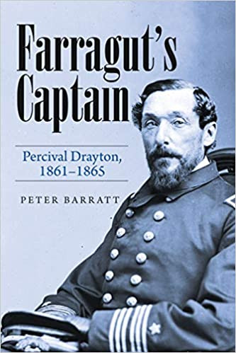 American Civil War Round Table UK / Book Review / Farragut's Captain - Percival Drayton 1861-1865 / Peter Barratt