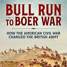 Bull Run to Boer War: How the American Civil War Changed the British Army