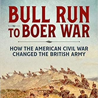 Bull Run to Boer War: How the American Civil War Changed the British Army