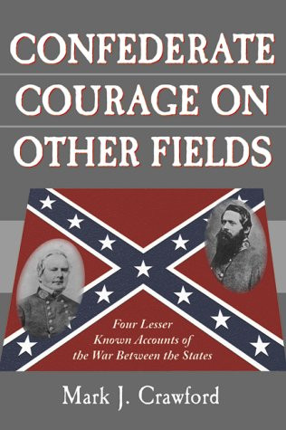 American Civil War Round Table UK / Book Review / Confederate Courage on Other Fields