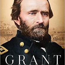 A Very Critical View of Ron Chernow's biography, Grant