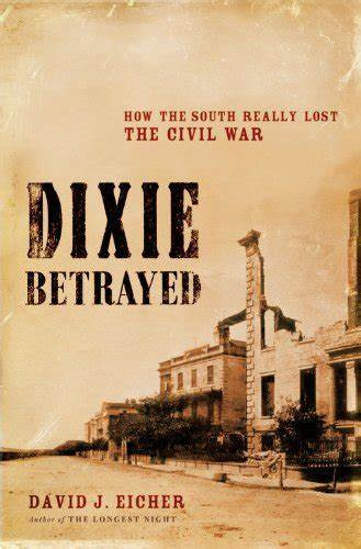 American Civil War Round Table UK / Book Review / Dixie Betrayed / David J Eicher