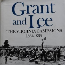 Grant and Lee: The Virginia Campaigns 1864-65